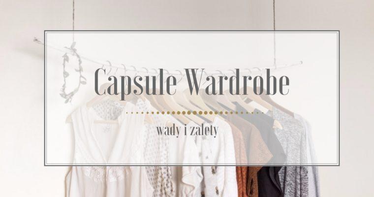 Czym jest Capsule Wardrobe? Wady i zalety.