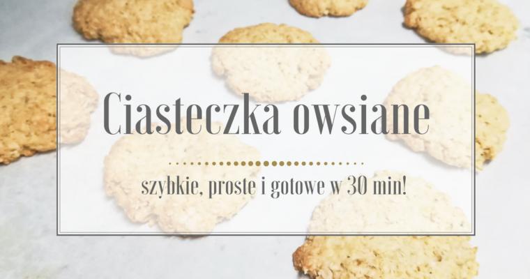 Przepis na ciasteczka owsiane – zdrowe, szybkie, proste i smaczne!