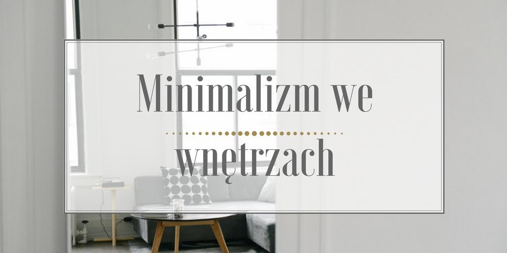 Minimalizm we wnętrzach – jak wprowadzić go do swojego domu?