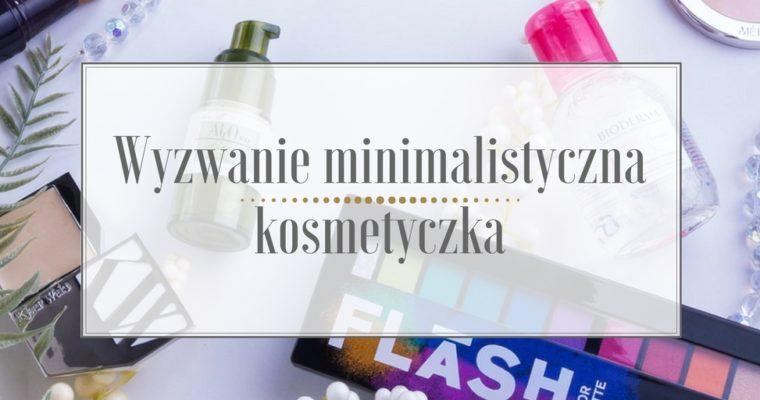 Wyzwanie minimalistyczna kosmetyczka