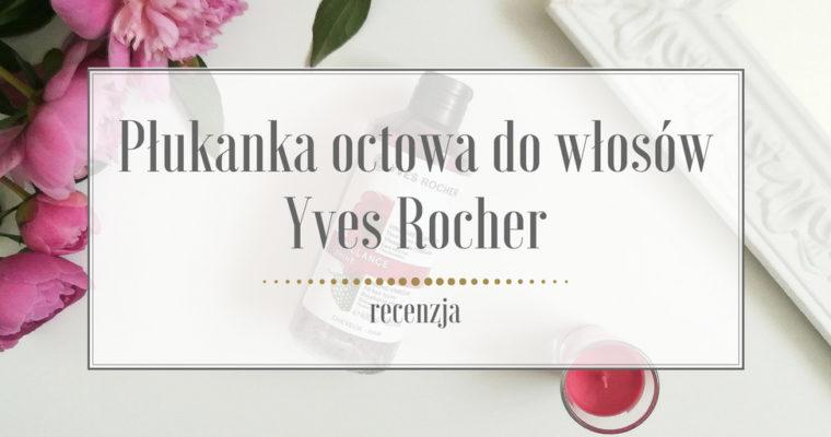 Płukanka octowa do włosów Yves Rocher – recenzja
