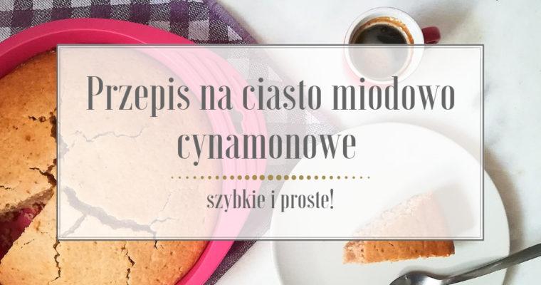 Przepis na ciasto miodowo cynamonowe