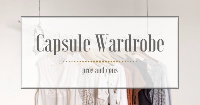 Pros and cons of Capsule Wardrobe