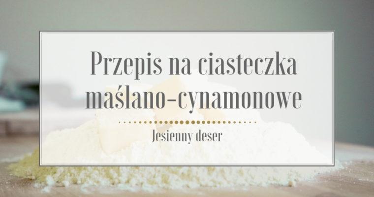 Przepis na ciasteczka maślano-cynamonowe