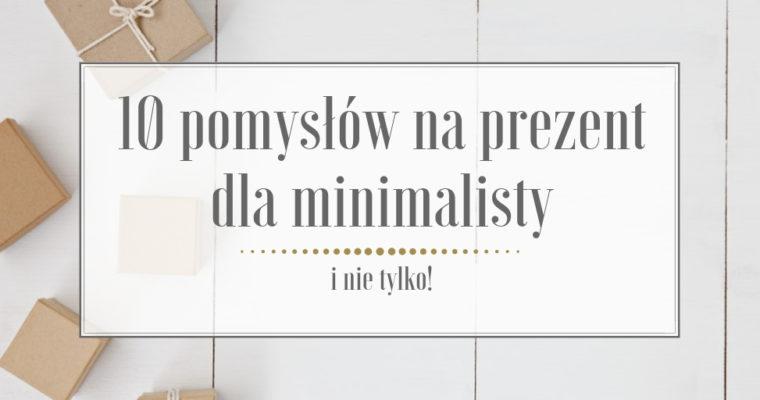 10 pomysłów na prezent dla minimalisty (i nie tylko!)
