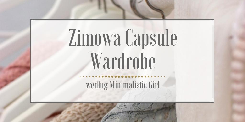 Zimowa Capsule Wardrobe – 25 ubrań na cały sezon i tyle wystarczy!