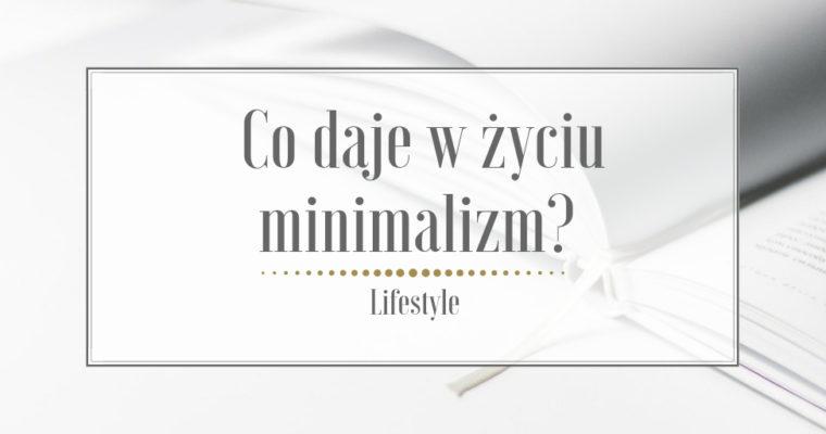 Co daje w życiu minimalizm?