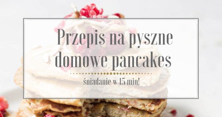 Pyszne domowe pancakes – śniadanie w 15 min!