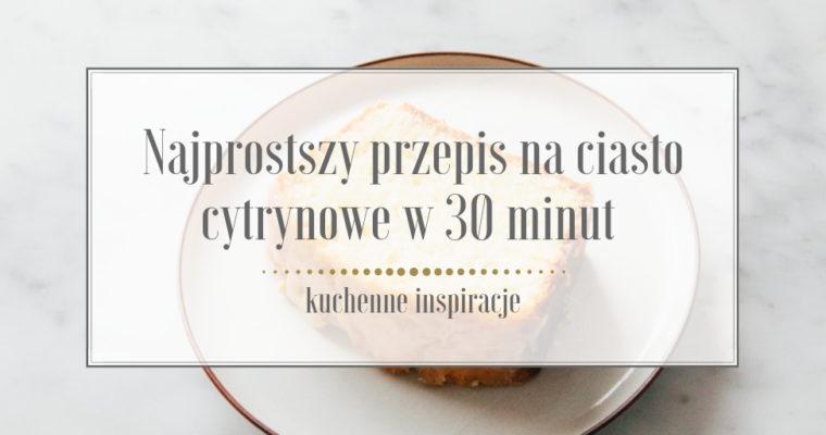 Najprostszy przepis na ciasto cytrynowe w 30 minut