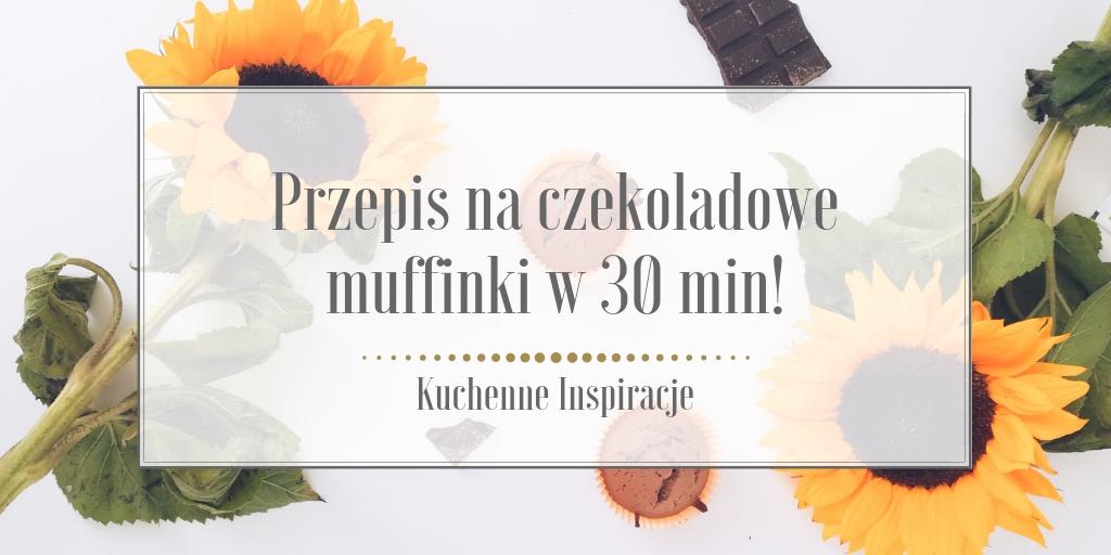 Przepis na czekoladowe muffinki w 30 min!