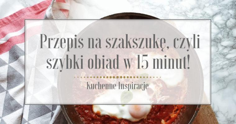 Przepis na Szakszukę, czyli szybki obiad w 15 minut!