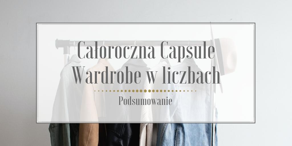 Całoroczna Capsule Wardrobe w liczbach – podsumowanie