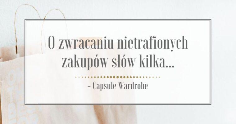 O zwracaniu nietrafionych zakupów słów kilka… – Capsule Wardrobe