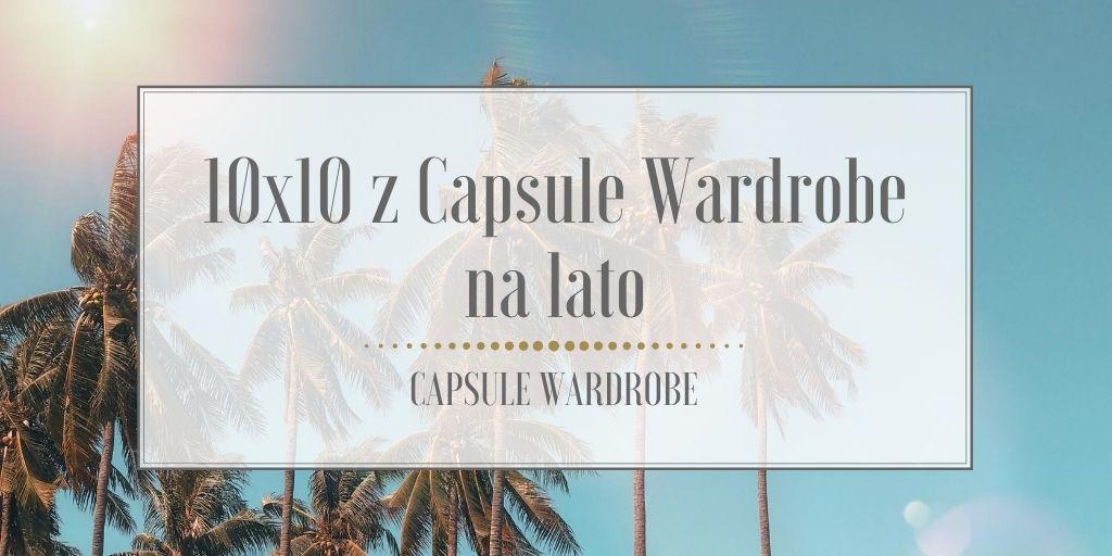 10×10 z capsule wardrobe na lato
