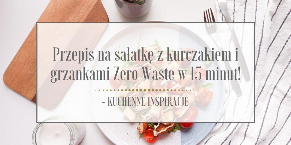 Przepis na sałatkę z kurczakiem i grzankami Zero Waste w 15 min