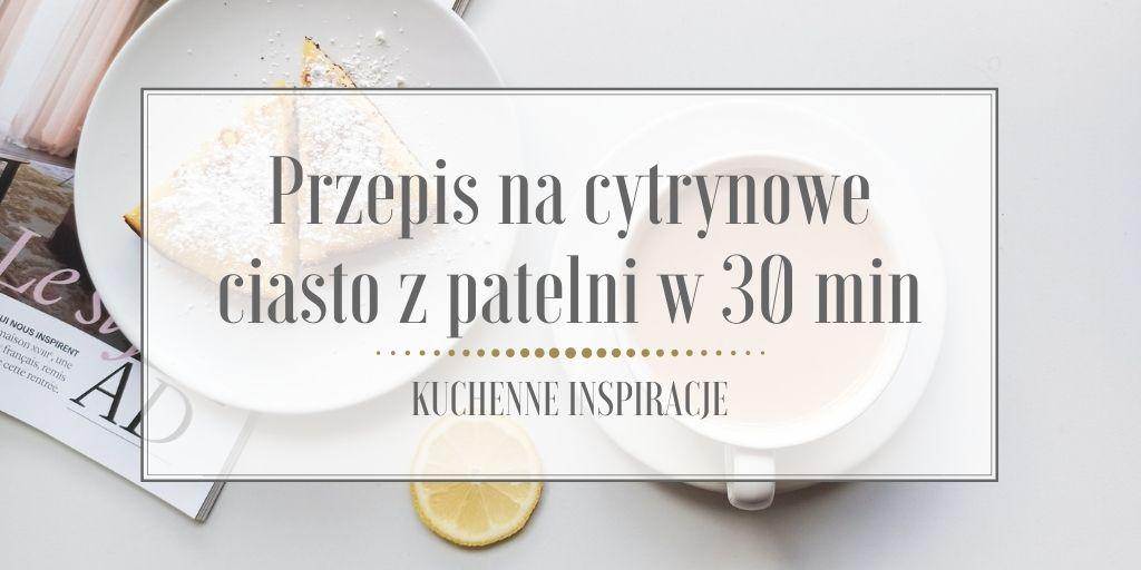 Przepis na cytrynowe ciasto z patelni w 30 min