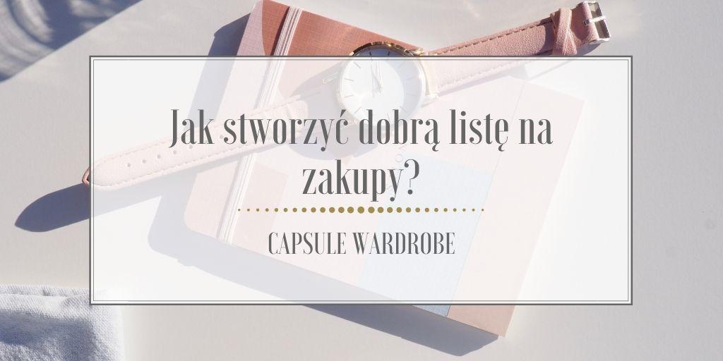 Jak stworzyć dobrą listę na zakupy? – Capsule Wardrobe